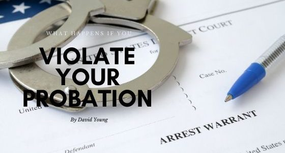 Consequences Of Violating Probation